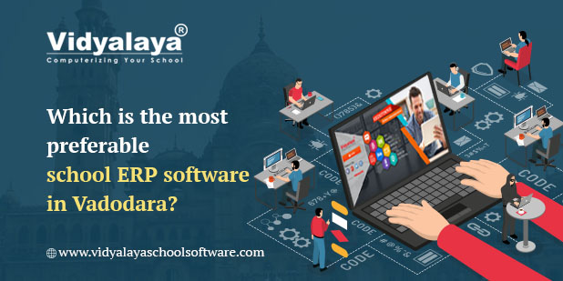 Which is the most preferable school ERP software in Vadodara?